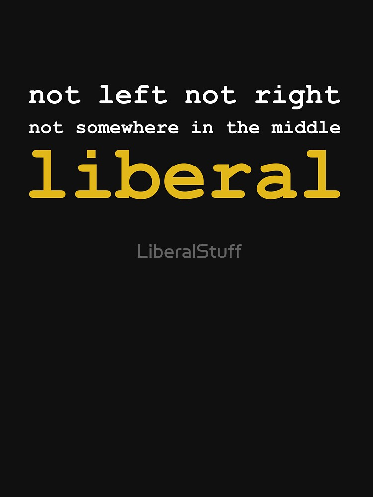 Just Liberal by LiberalStuff