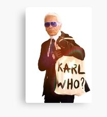 Karl Lagerfeld- Karl who Canvas Print