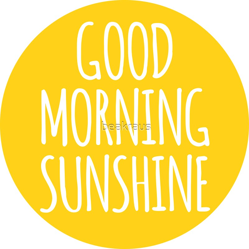 Good Morning Sunshine Tee : Quot good morning sunshine stickers by beakraus redbubble