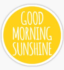 good morning sunshine Sticker
