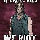 If Daryl Dies, We Riot by johnboveri