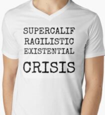 Supercalifragilistic-existential crisis Men's V-Neck T-Shirt