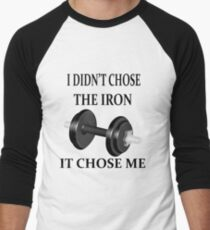 Camiseta ¾ bicolor para hombre I Didn't Choose the Iron, it chose me