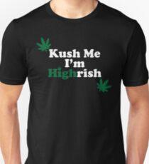 Kush Me I'm Highrish Unisex T-Shirt