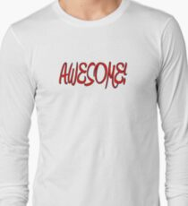 AWESOME! Long Sleeve T-Shirt