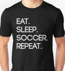 Essen. Schlafen. Fußball. Wiederholen Unisex T-Shirt