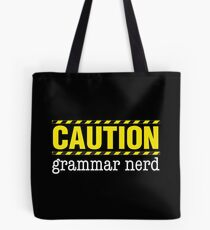 CAUTION: Grammar Nerd Tote Bag