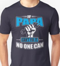 Only Papa Can Fix It T-Shirt