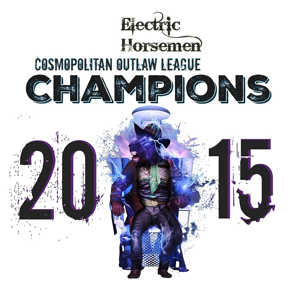 2015 COL Champions - Electric Horsemen by wesg1261