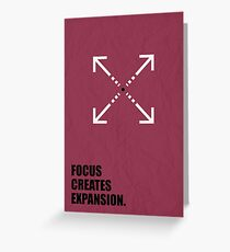 Focus Creates Expansion - Inspirational Quotes Greeting Card