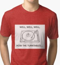 How the turntables Tri-blend T-Shirt