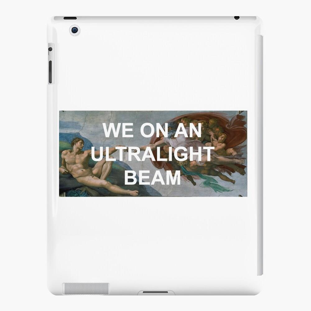 We On An Ultralight Beam iPad Cases & Skins
