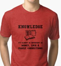 Knowledge Money Luck Family Connections Tri-blend T-Shirt