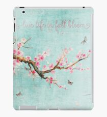 Live life in full bloom iPad Case/Skin