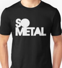 So Metal Unisex T-Shirt