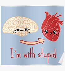 i'm with stupid - brain heart Poster