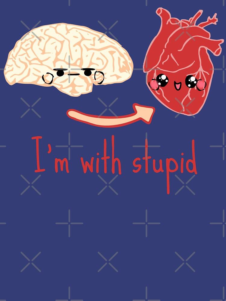 i'm with stupid - brain heart by FandomizedRose