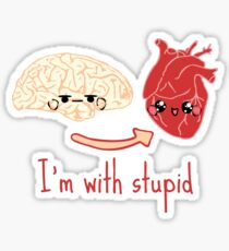 i'm with stupid - brain heart Sticker
