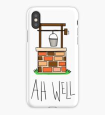 Ah Well iPhone Case