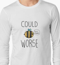 Could Bee worse Long Sleeve T-Shirt