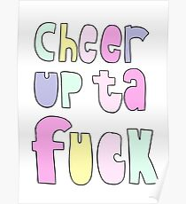 Cheer up ta Feck Poster