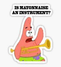 MAYONNAISE AN INSTURMENT? Sticker