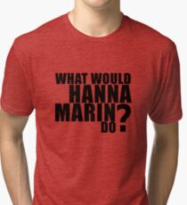 What would HANNA MARIN do? Tri-blend T-Shirt