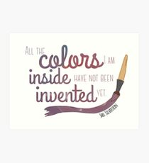 All the Colors I am Inside Art Print