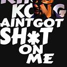 King Kong Training Day by ImTreason