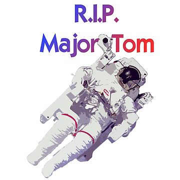 RIP Major Tom by MaxCohn