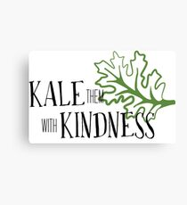 Kale Them With Kindness  Canvas Print