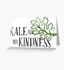 Kale Them With Kindness  Greeting Card