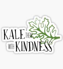 Kale Them With Kindness  Sticker