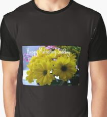 Happy Mothering Sunday Graphic T-Shirt