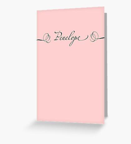 Penelope Greeting Card