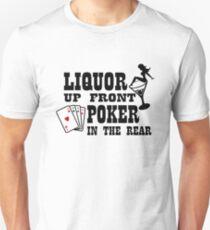 Liquor up front poker in the rear Unisex T-Shirt
