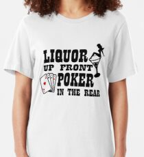 Liquor up front poker in the rear Slim Fit T-Shirt