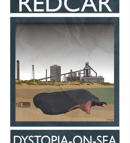 Redcar - Dystopia-on-Sea Sticker