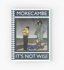 Morecambe - It's Not Wise Spiral Notebook