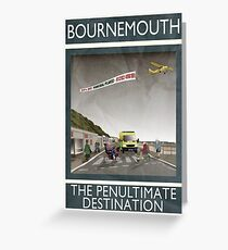 Bournemouth - The Penultimate Destination Greeting Card
