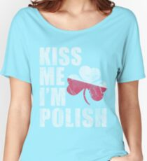 Kiss Me I'm Polish St Patrick's Day Women's Relaxed Fit T-Shirt