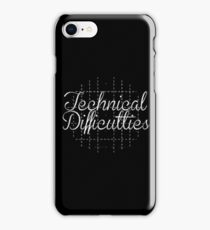 Technical Difficulties iPhone Case/Skin