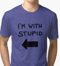 I'm with stupid - Black Font Tri-blend T-Shirt