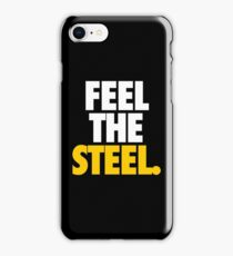 FEEL THE STEEL. iPhone Case/Skin