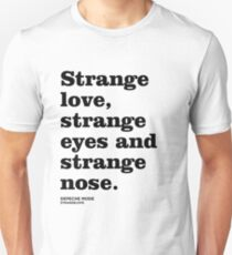 Misheard Lyrics - Strangelove Unisex T-Shirt