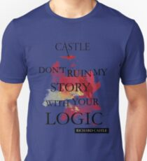 "Castle ""Don't Ruin My Story With Your Logic"" T-Shirt"