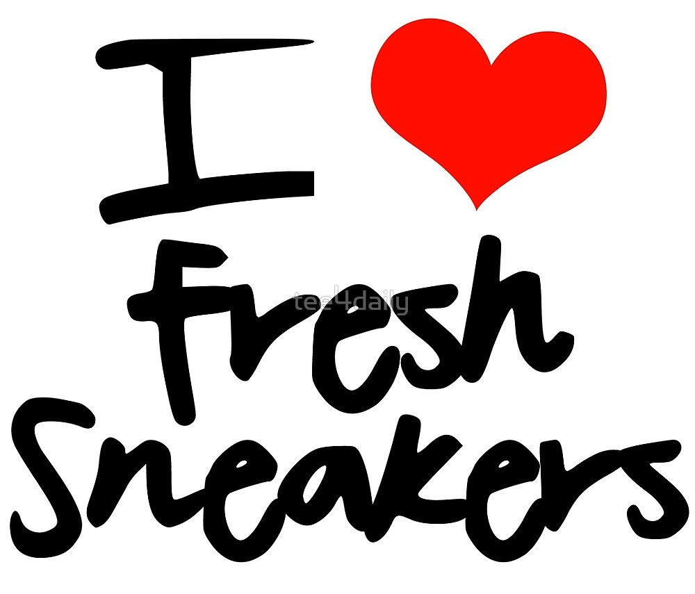 I Love Fresh Sneakers - Black by tee4daily