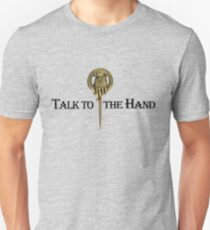 Talk to the Kings Hand T-Shirt
