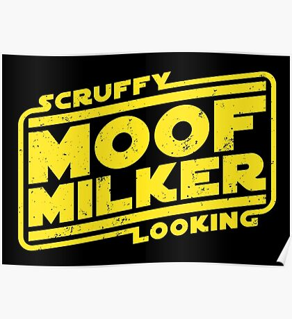 Scruffy Looking Moof Milker Poster