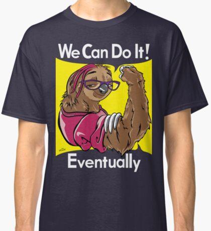 Eventually Classic T-Shirt